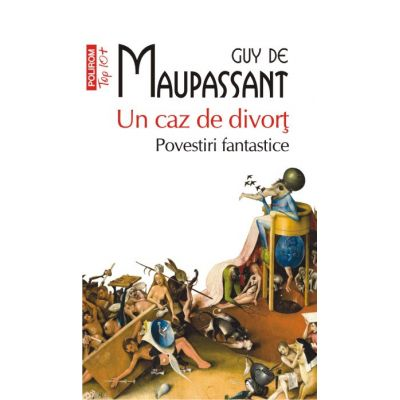 Un caz de divort. Povestiri fantastice - Guy De Maupassant