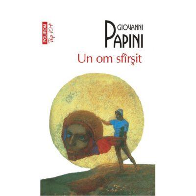 Un om sfirsit - Giovanni Papini