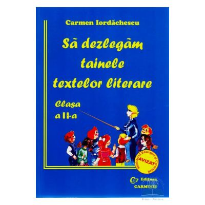 Sa dezlegam tainele textelor literare -Clasa a II-a Auxiliar elaborat dupa manualul autoarei Marcela Penes - Carmen Iordachescu