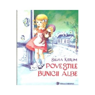 Povestile Bunicii Albe - Silvia Kerim