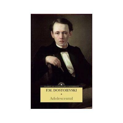 Adolescentul ( F. M. Dostoievski )