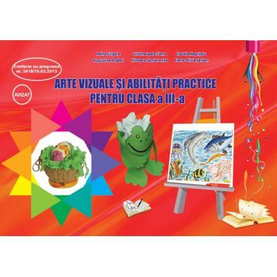 Arte vizuale si abilitati practice pentru Clasa a III-a (Adina Grigore)