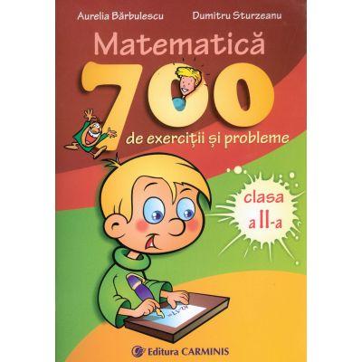 MATEMATICA. 700 de exercitii si probleme - Clasa a II-a (Aurelia Barbulescu)