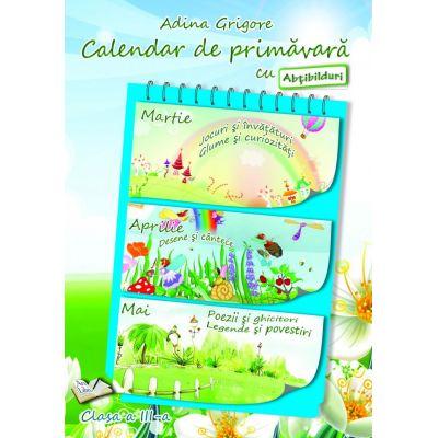 Calendar de primavara cu Abtibilduri. Clasa a III-a - Adina Grigore