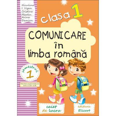 Comunicare in limba romana caiet de lucru pentru clasa I, semestrul I. Auxiliar elaborat dupa manualul editurii Art
