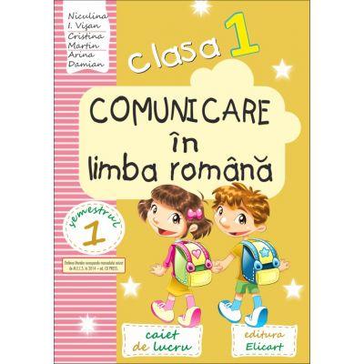 Comunicare in limba romana - Clasa I Sem I. Varianta Ed. CD PRESS (Niculina I. Visan)