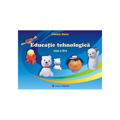 Educatie tehnologica - Clasa a IV-a (Daniela Stoica)