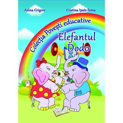 Elefantul Dodo. Colectia 'Povesti Educative' (Adina Grigore)