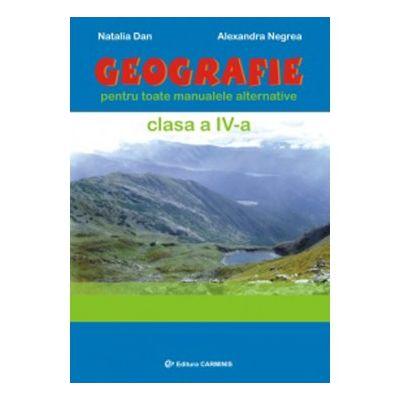 Geografie. Clasa a IV-a pentru toate manualele alternative - Natalia Dan