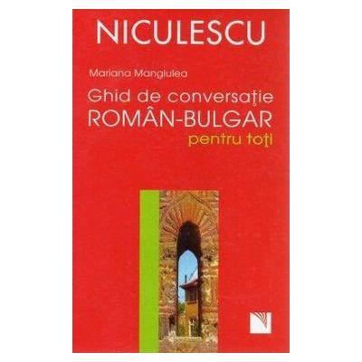 Ghid de conversatie roman-bulgar pentru toti (Mariana Mangiulea)