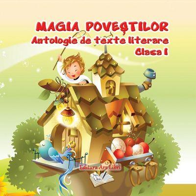 Antologie de texte literare pentru clasa I Magia povestilor - Adina Grigore