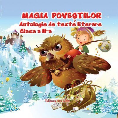 Magia povestilor - Antologie de texte literare pentru clasa a II-a