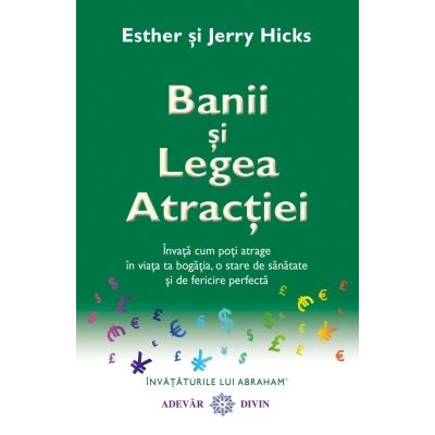 Banii si Legea Atractiei (Esther si Jerry Hicks)