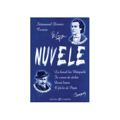NUVELE - Mihai Eminescu si Ion Luca Caragiale