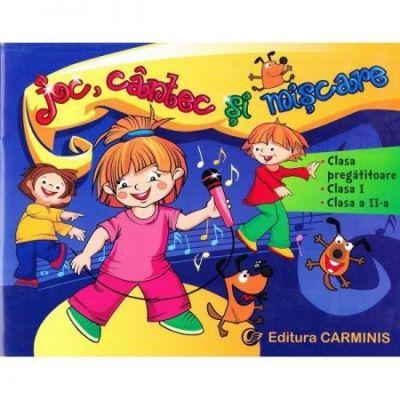 Joc, cantec si miscare - clasa I-II si clasa pregatitoare (Alesia Bucur)