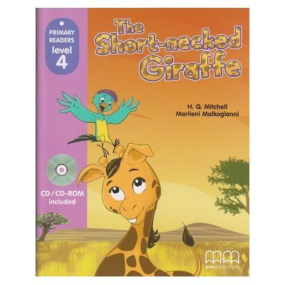 The short-necked Giraffe (Primary Reader Level 4 + CD) - H. Q. Mitchell, Marileni Malkogianni