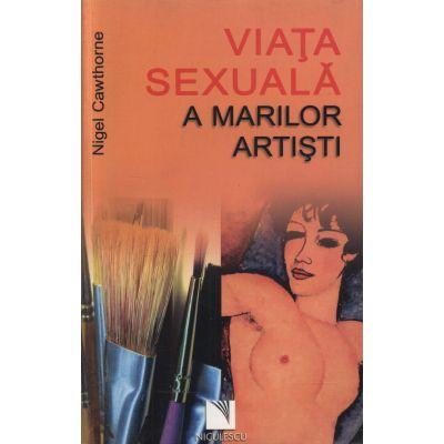 Viata sexuala a marilor artisti (Nigel Cawthorne)