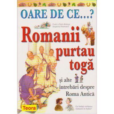 OARE DE CE. Romanii purtau toga? (0918)