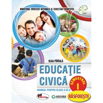 Educatie civica. Manual pentru clasa a III-a, partea I si partea a II-a. Contine editie digitala - Olga Piriiala