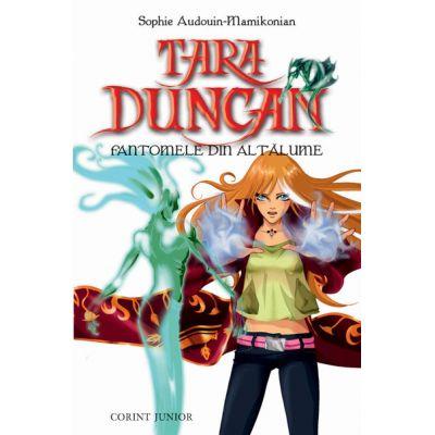 Tara Duncan - Fantomele din Altalume, vol. VII