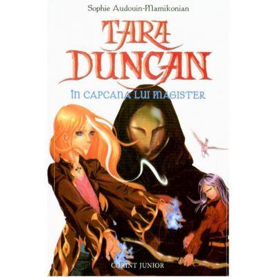 Tara Duncan - In capcana lui Magister vol. VI