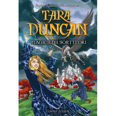 Tara Duncan - Magicienii sortitori vol. I (Sophie Audouin-Mamikonian)