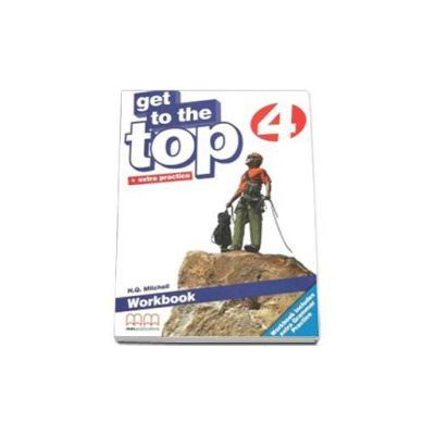 Get to the Top Workbook with Extra Grammar Practice and CD-Rom by H. Q. Mitchell - level 4
