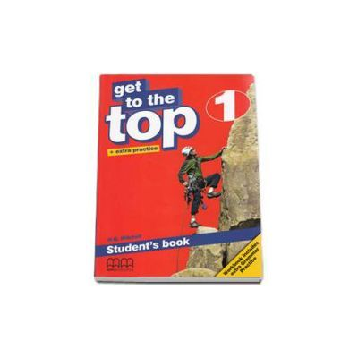 Get to the Top Students Book with Extra Practice, level 1 - H. Q. Mitchell