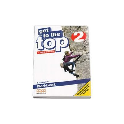Get to the Top -Workbook with Extra Grammar Practice and CD-Rom by H. Q. Mitchell - level 2