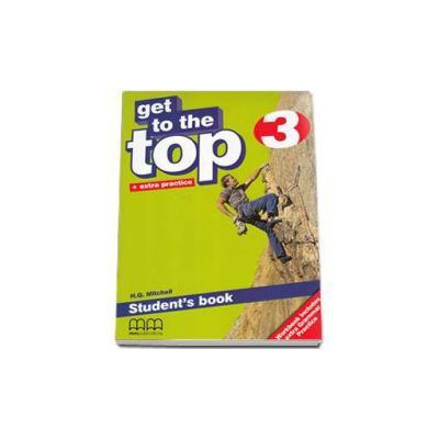 Get to the Top. Student's Book with Extra Practice level 3 - H. Q. Mitchell