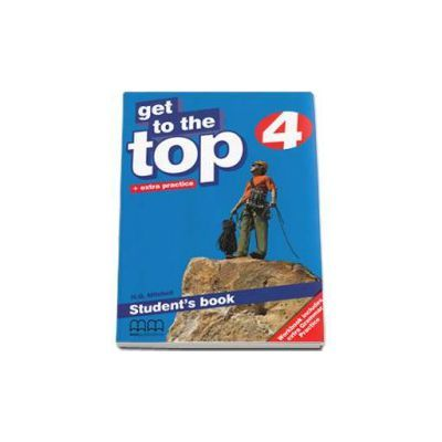 Get to the Top Student Book with Extra Practice level 4 - H. Q. Mitchell