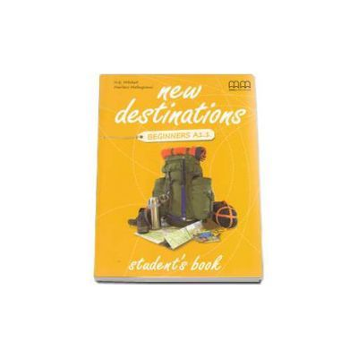 New Destinations. Student's Book. British Edition. Beginners A1 level - H. Q. Mitchell
