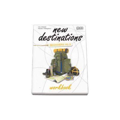 New Destinations - Workbook - British Edition by H. Q. Mitchell - Beginners A1 level