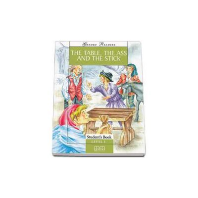 The Table, The Ass and the Stick by Ioan Salomie - readers pack with CD - level 1 - Beginners (Graded Readers)