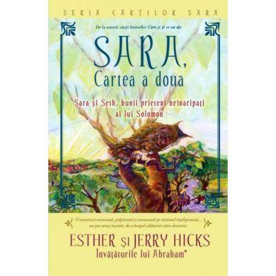 SARA. Cartea a doua. Sara si Seth, bunii prieteni neinaripati ai lui Solomon - Esther şi Jerry Hicks