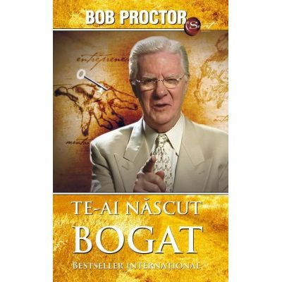 Te-ai nascut bogat (Bob Proctor)