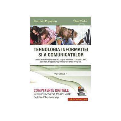 Tehnologia informatiei si a comunicatiilor. Volumul 1 Competente digitale. Windows, Word, Pagini Web, Adobe Photoshop - Carmen Popescu, Vlad Tudor