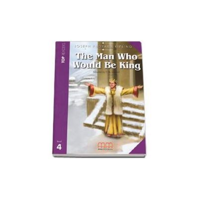 The Man Who Would Be King by Rudyard Joseph Kipling-level 4 (Story adapted by H. Q Mitchell) -pack with CD