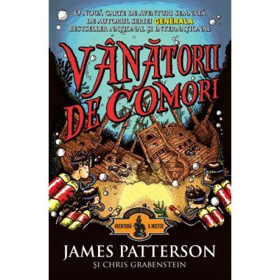 Vanatorii de comori, Volumul I - James Patterson