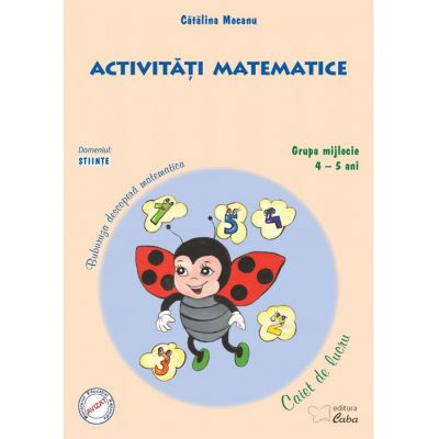 Activitati matematice – caiet de lucru pentru 4-5 ani - Catalina Mocanu
