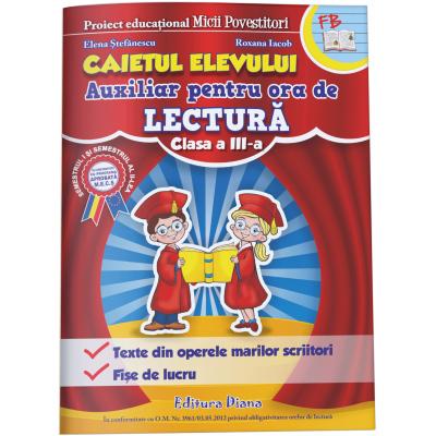 MICII POVESTITORI - AUXILIAR PENTRU ORA DE LECTURA - CAIETUL ELEVULUI - cls. a III-a