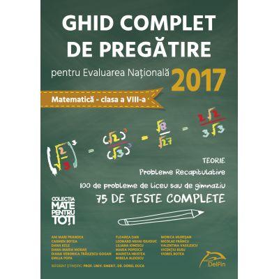 Matematica - Ghid complet de pregatire pentru Evaluarea Nationala 2017