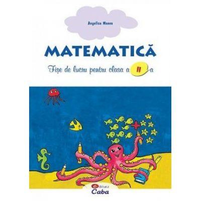 Matematica – fise de lucru pentru clasa a II-a