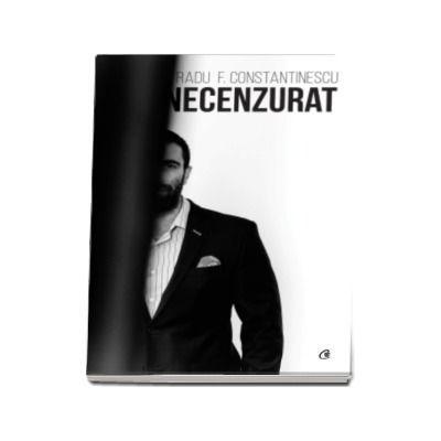 Radu F. Constantinescu-Necenzurat