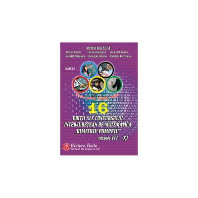 16 EDITII ALE CONCURSULUI INTERJUDETEAN DE MATEMATICA ' DIMITRIE POMPEIU' BOTOSANI - Adrian Botan
