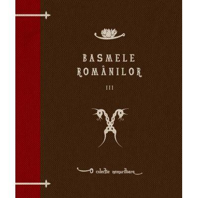 Basmele romanilor. Volumul III-Ioan Pop-Reteganul