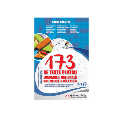 EVALUAREA NATIONALA 2017 173 DE TESTE ( Arthur Balauca )