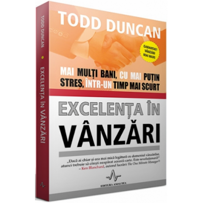 EXCELENTA IN VANZARI - Mai multi bani, cu mai putin stres, intr-un timp mai scurt - Todd Duncan
