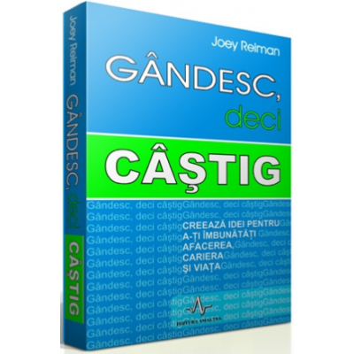 GANDESC, DECI CASTIG - Creeaza idei pentru a-ti imbunatati afacerea, cariera si viata - Joey Reinman