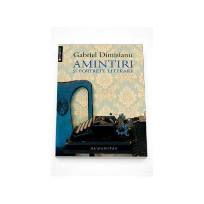 Gabriel Dimisianu, Amintiri si portrete literare